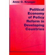 Political Economy of Policy Reform in Developing Countries by Anne O. Krueger