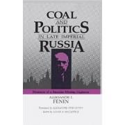 Coal & Politics in Late Imperial Russia by Fenin
