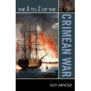 The A to Z of the Crimean War by Guy Arnold