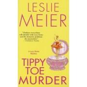 Tippy-Toe Murder by Leslie Meier