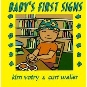 Baby's First Signs by Kim Votry