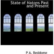 State of Natons Past and Present by P A Beddome