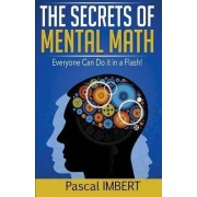 The Secrets of Mental Math by Pascal Imbert
