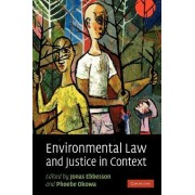 Environmental Law and Justice in Context by Jonas Ebbesson