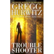 Trouble Shooter by Gregg Hurwitz
