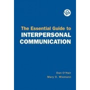 The Essential Guide to Interpersonal Communication by University Dan O'Hair
