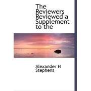 The Reviewers Reviewed a Supplement to the by Alexander H Stephens