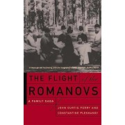 The Flight of the Romanovs by John Curtis Perry