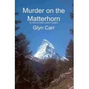 Murder on the Matterhorn by Glyn Carr