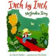 Inch by Inch: The Garden Story by David Mallett
