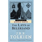 The Lays of Beleriand by J. R. R. Tolkien