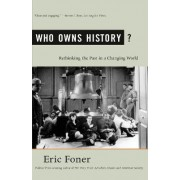 Who Owns History? by DeWitt Professor of History Eric Foner