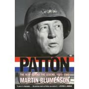 Patton, the Man behind the Legend, 1885-1945 by Martin Blumenson