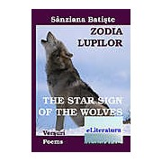 Zodia Lupilor. The Star Sign of the Wolves. Editie bilingva romana-engleza
