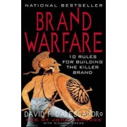 Brand Warfare: 10 Rules for Building the Killer Brand by David F. D'Alessandro
