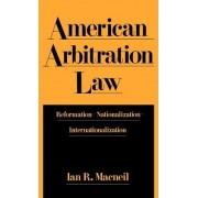 American Arbitration Law by Wigmore Professor of Law Ian R MacNeil