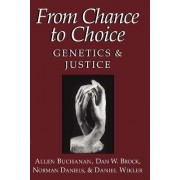 From Chance to Choice by Allen E. Buchanan