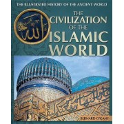 The Civilization of the Islamic World by Professor of Islamic Art and Architecture Bernard O'Kane