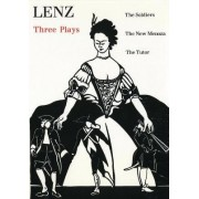 Lenz: The Soldiers, The New Mendoza, The Tutor by J.M.R. Lenz