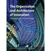The Organization and Architecture of Innovation by Thomas J. Allen
