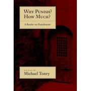 Why Punish? How Much? by Michael Tonry