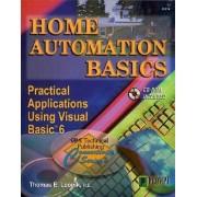 Home Automation Basics: Practical Applications Using Visual Basic by Thomas E. Leonik