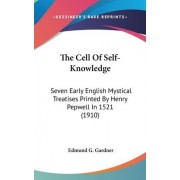 The Cell of Self-Knowledge by Edmund G Gardner