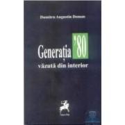 Generatia 80 vazuta din interior - Dumitru Augustin Doman