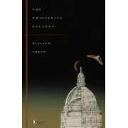 The Whispering Gallery by Professor William Logan