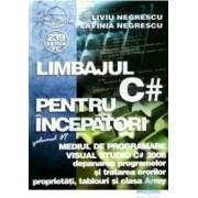 Limbajul C pentru incepatori - vol 6 Mediul de programare Visual Studio - Liviu Negrescu