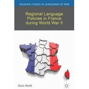 Regional Language Policies in France During World War II by Aviv Amit