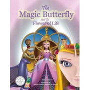 The Magic Butterfly and the Flower of Life: Books for Kids, Stories for Kids Ages 8-10 (Kids Early Chapter Books - Bedtime Stories for Kids - Children