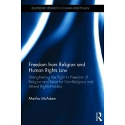 Freedom from Religion and Human Rights Law: Freedom from Religion and Human Rights Law: Strengthening the Right to Freedom of Religion and Belief for