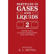 Particles in Gases and Liquids 2 by K. L. Mittal