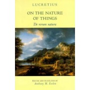 On the Nature of Things: De Rerum Natura by Titus Lucretius Carus