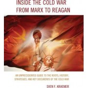 Inside the Cold War from Marx to Reagan by Sven F Kraemer