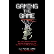 Gaming the Game by Sean Patrick Griffin