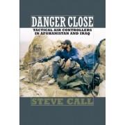Danger Close by Dr Steve Call
