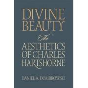 Divine Beauty by Daniel A. Dombrowski