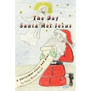 The Day Santa Met Jesus by Patsy Weiner-Booth
