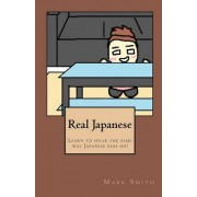 Real Japanese by Dr Mark Smith