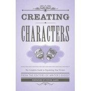 Creating Characters by The Editors of Writer's Digest Books