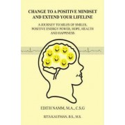 Change to a Positive Mindset and Extend Your Lifeline by Edith Namm