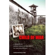 Child of War by Curtis Whitfield Tong