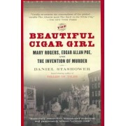 The Beautiful Cigar Girl by Daniel Stashower