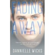 Fading Away by Dannielle Wicks