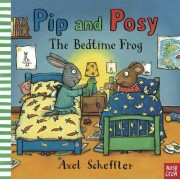Pip and Posy: The Bedtime Frog. - Nosy Crow