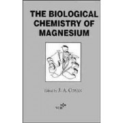 The Biological Chemistry of Magnesium by J.A. Cowan