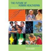 The National Academies Keck Futures Initiative: The Future of Human Healthspan by The National Academies Keck Futures Initiative Healthspan Steering Committee