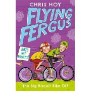 Flying Fergus 3: The Big Biscuit Bike Off by Chris Hoy